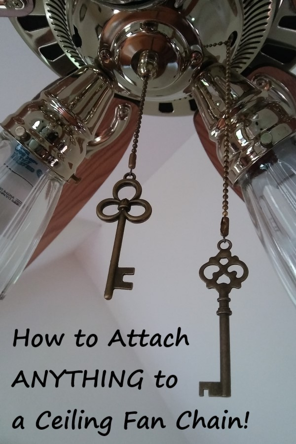 skeleton keys hanging from a ceiling fan chain with text overlay: how to attach anything to a ceiling fan chain