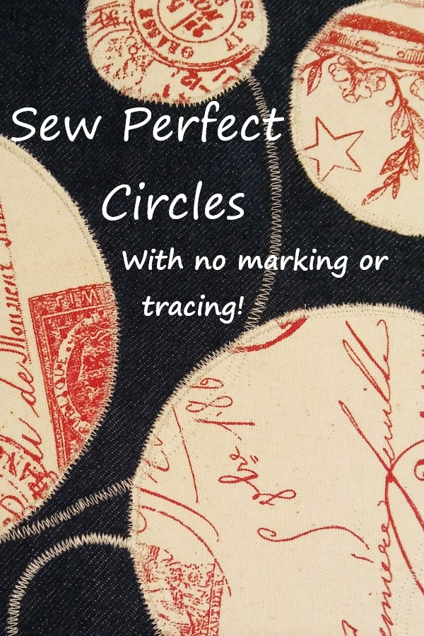 embroidery and appliqued circles sewn on fabric with text overlay: sew perfect circles with no marking or tracing