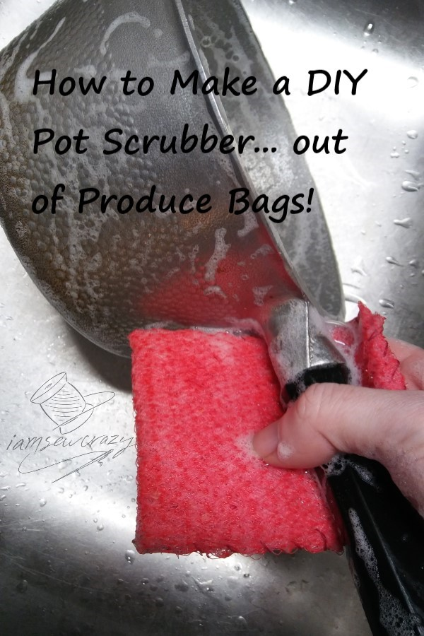 DIY pot scrubber washing saucepan with text overlay: how to make a DIY pot scrubber out of produce bags