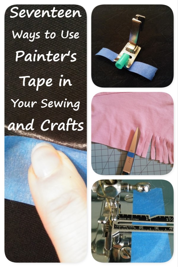 collage of painter's tape being used in sewing and crafts with text overlay: seventeen ways to use painter's tape in your sewing and crafts