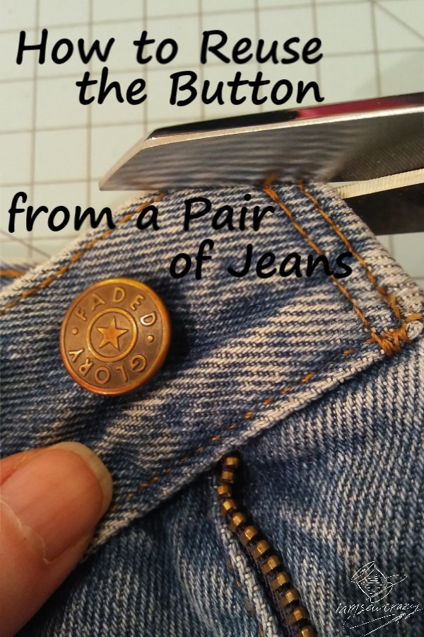 closeup of jeans button with scissors and text overlay: how to reuse the button on a pair of jeans